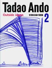 Tadao Ando 2: Outside Japan
