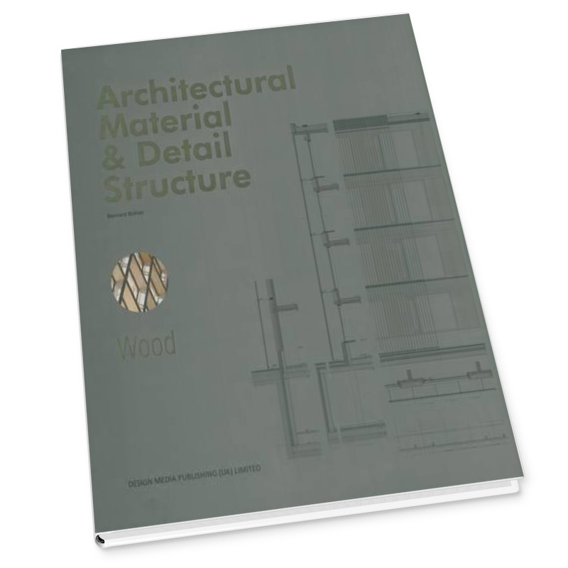 Architectural Material & Detail Structure_Wood