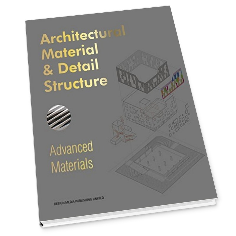 Architectural Material & Detail Structure_Advanced Materials