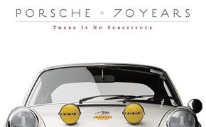 PORSCHE:70 YEARS THERE IS NO SUBSTITUTE